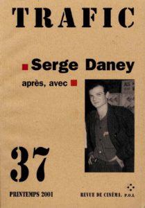 Trafic, numéro spécial Serge Daney, mars 2001, éd. P.O.L.